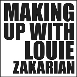Making Up With Louie Zakarian